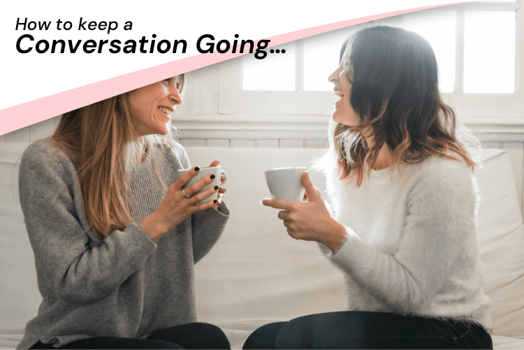 How to Keep a Conversation Going Image