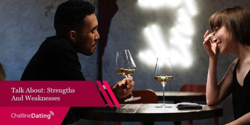 Talking about your weaknesses is a great topic to talk about on your first date.