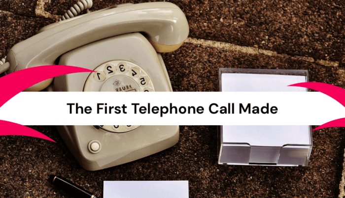 The First Telephone Call Made: History Image